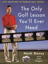The Only Golf Lesson You&#39;ll Ever Need (eBook): Easy Solutions to Problem Golf Swings